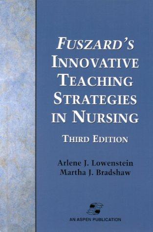 Fuszard's Innovative Teaching Strategies in Nursing: Arlene Lowenstein, Martha