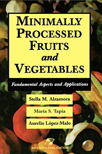 9780834216723: Minimally Processed Fruits and Vegetables (Food Engineering Series)