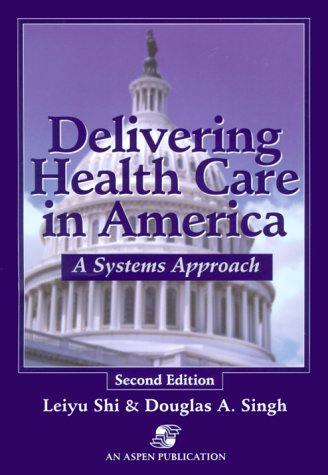 9780834217645: Delivering Health Care in America: A Systems Approach