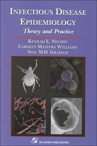 Infectious Disease Epidemiology: Theory and Practice: Kenrad E. Nelson,