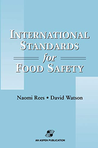 International Standards for Food Safety (9780834217683) by Naomi Rees; David Watson