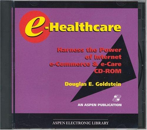 9780834218239: e-Healthcare: Harness the Power of Internet e-Commerce & e-Care (CD-ROM for Windows & Macintosh)
