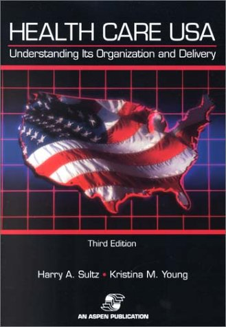 9780834219120: Health Care USA: Understanding Its Organization and Delivery