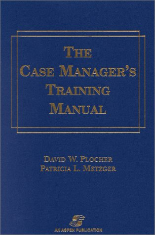 9780834219304: The Case Manager's Training Manual