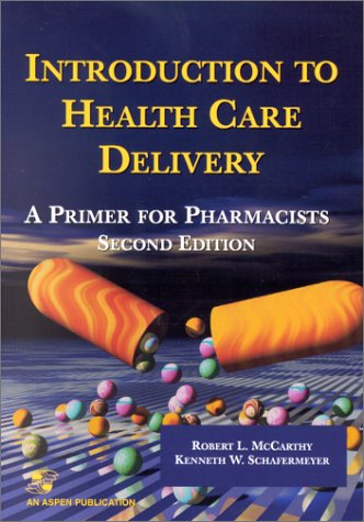 9780834219359: Introduction to Health Care Delivery: A Primer for Pharmacists