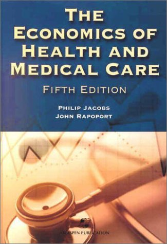 9780834219373: The Economics of Health and Medical Care