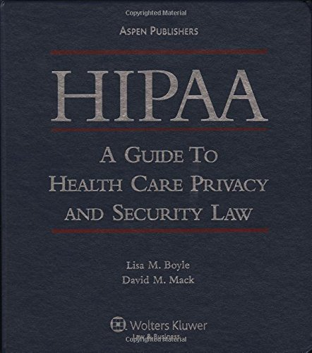 9780834220447: HIPAA: A Guide to Healthcare Privacy and Security Law