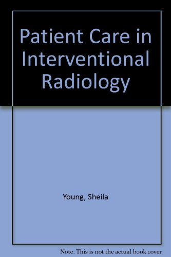 Patient Care in Interventional Radiology 2E (0834221101) by Sheila Young