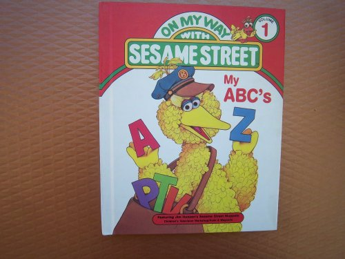 9780834300750: My ABC's: Featuring Jim Henson's Sesame Street Muppets (On my way with Sesame Street)