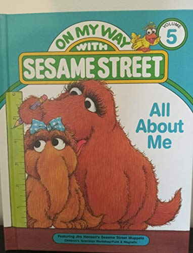 9780834300798: All about me: Featuring Jim Henson's Sesame Street Muppets (On my way with Sesame Street)