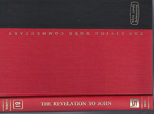 9780834400740: The Revelation to John (the Apocalypse) (The Living word commentary)