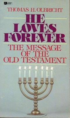 9780834401174: He loves forever: The message of the Old Testament (Journey books)
