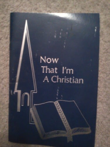 9780834401297: Now That I'm a Christian