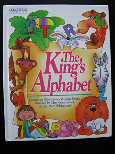 The King's Alphabet (Children of the King Series) (9780834401624) by Mary Hollingsworth