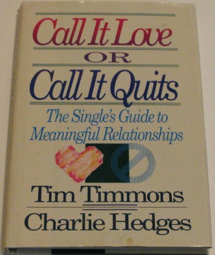 9780834401754: Call it love or call it quits: The single's guide to meaningful relationships