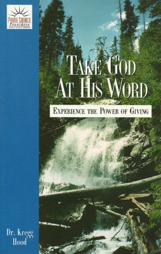 9780834402713: Take God At His Word: Experience the Power of Giving