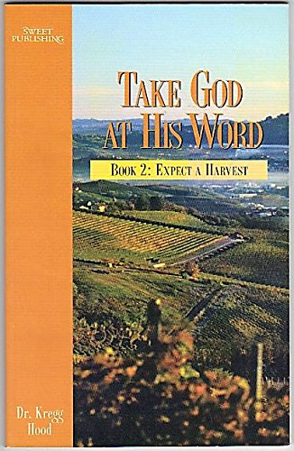 9780834402737: Take God at His Word: Book 2: Expect a Harvest