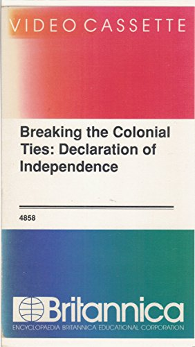 9780834757431: Breaking the Colonial Ties: Declaration of Independence - VHS