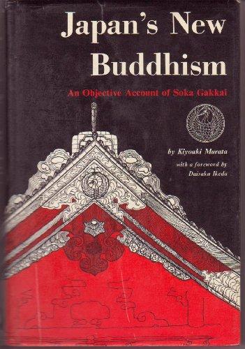 Japan's New Buddhism An Objective Account of Sokagakkai: Murata, Kiyoaki