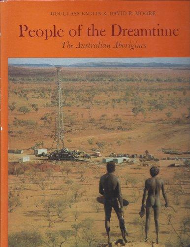 People of the Dreamtime: Australian Aborigines: Moore, David; Baglin, Douglass