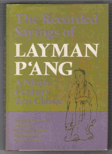 The Recorded Sayings of Layman P'ang A Ninth-Century Zen Classic: Yun, P'ang & Ruth Fuller ...