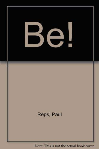Be!: New Uses for the Human Instrument: Reps, Paul