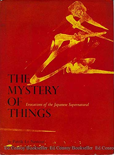 9780834800663: The Mystery of Things: Evocations of the Japanese Supernatural