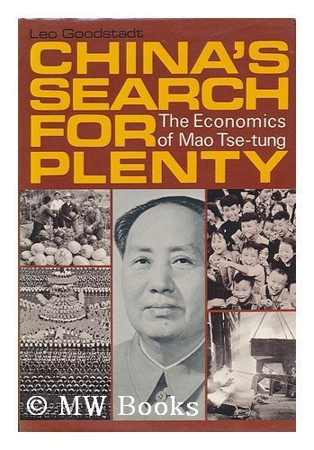 China's Search for Plenty : The Economics: Leo F. Goodstadt