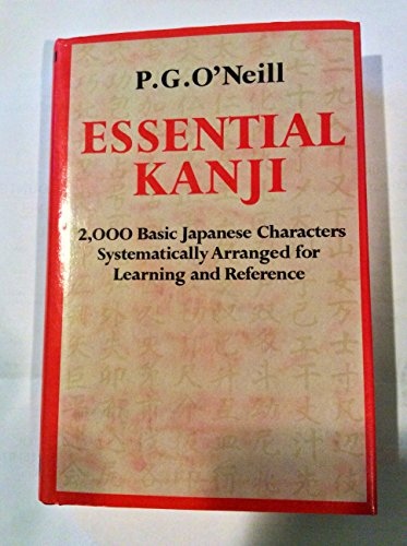 9780834800823: Essential Kanji: 2,000 Basic Japanese Characters Systematically Arranged for Learning and Reference (English and Japanese Edition)