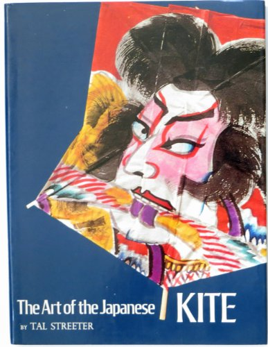 THE ART OF THE JAPANESE KITE.: Streeter, Tal
