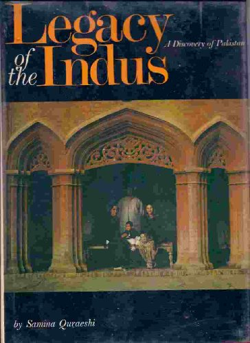 Legacy of the Indus: A Discovery of Pakistan: Quraeshi, Samina