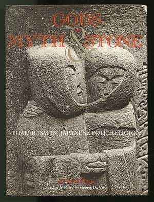 9780834800953: Gods of Myth and Stone: Phallicism in Japanese Folk Religion