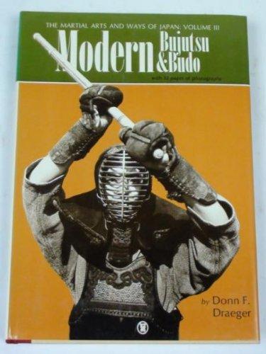 Modern Bujutsu and Budo,volume 3: Draeger, Donn F.