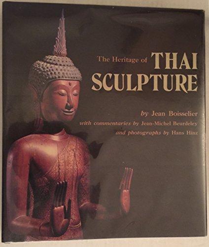The Heritage of Thai Sculpture: Boisselier, Jean.; Beurdeley,