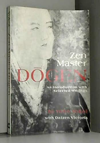 9780834801165: Zen Master Dogen: An Introduction with Selected Writings