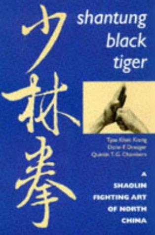 9780834801226: Shantung Black Tiger: Shaolin Fighting Art of North China