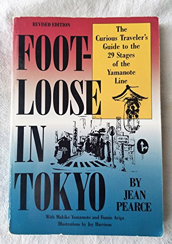 9780834801233: Foot-Loose in Tokyo: The Curious Traveler's Guide to the 29 Stages of the Yamanote Line