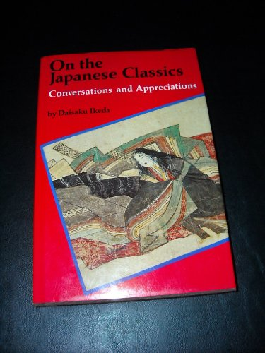 On the Japanese Classics Conversations and Appreciations: Daisaku Ikeda, Makoto