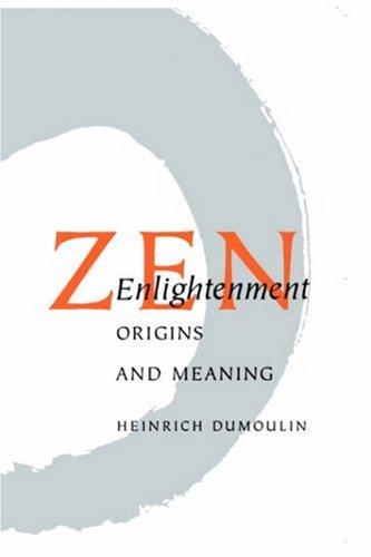 Zen Enlightenment: Origins And Meaning.: Dumoulin, Heinrich.