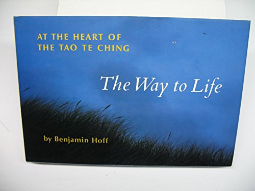 9780834801561: The Way to Life: At the Heart of the Tao Te Ching