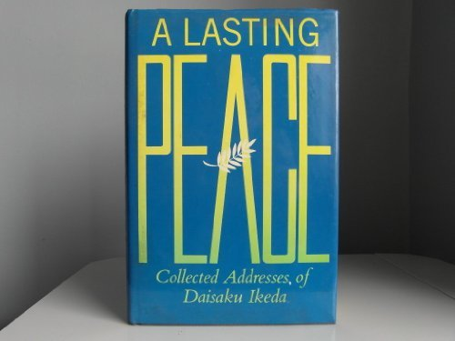 9780834801660: A Lasting Peace: Collected Addresses of Daisaku Ikeda