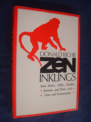 Zen Inklings: Some Stories, Fables, Parables, and Sermons: Richie, Donald