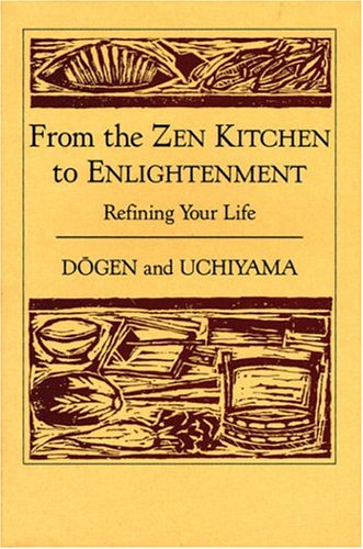 Refining Your Life: From the Zen Kitchen to Enlightenment
