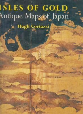 Isles of Gold. Antique Maps of Japan