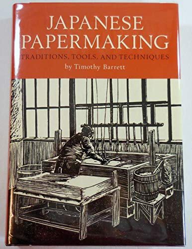 9780834801851: Japanese Papermaking: Traditions, Tools, and Techniques