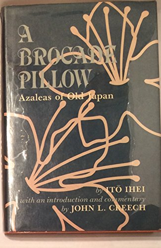 9780834801912: A Brocade Pillow: Azaleas of Old Japan