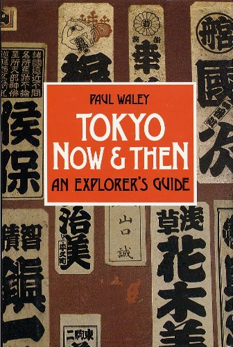9780834801950: Tokyo Now and Then: An Explorer's Guide