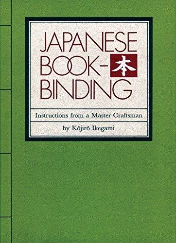 Japanese Bookbinding: Instructions From A Master Craftsman: Ikegami, Kojiro