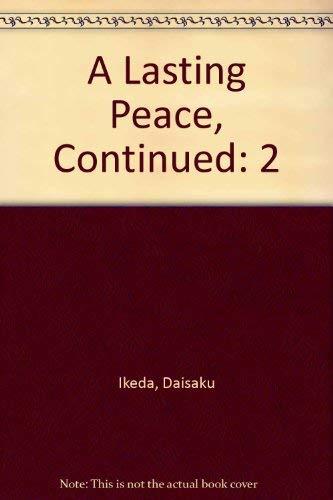 Lasting Peace Volume 2: Daisaku Ikeda