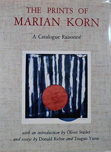 The Prints of Marian Korn: A Catalogue Raisonne: Korn, Marian; Richie, Donald; Yanai, Tsuguo